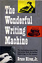 The Wonderful Writing Machine by Bruce Bliven, Jr., 1954.