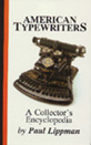 American Typewriters - A Collectors Encyclopedia by Paul Lippman, 1992
