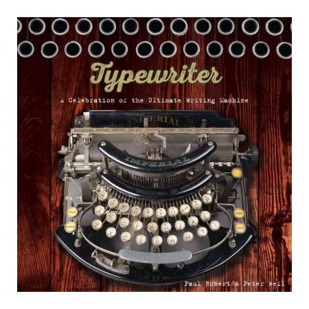 Book: Typewriter, a celebration of the ultimate writing machine.  2017