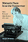 Woman's Place Is at the Typewriter by Margery W. Davies.
